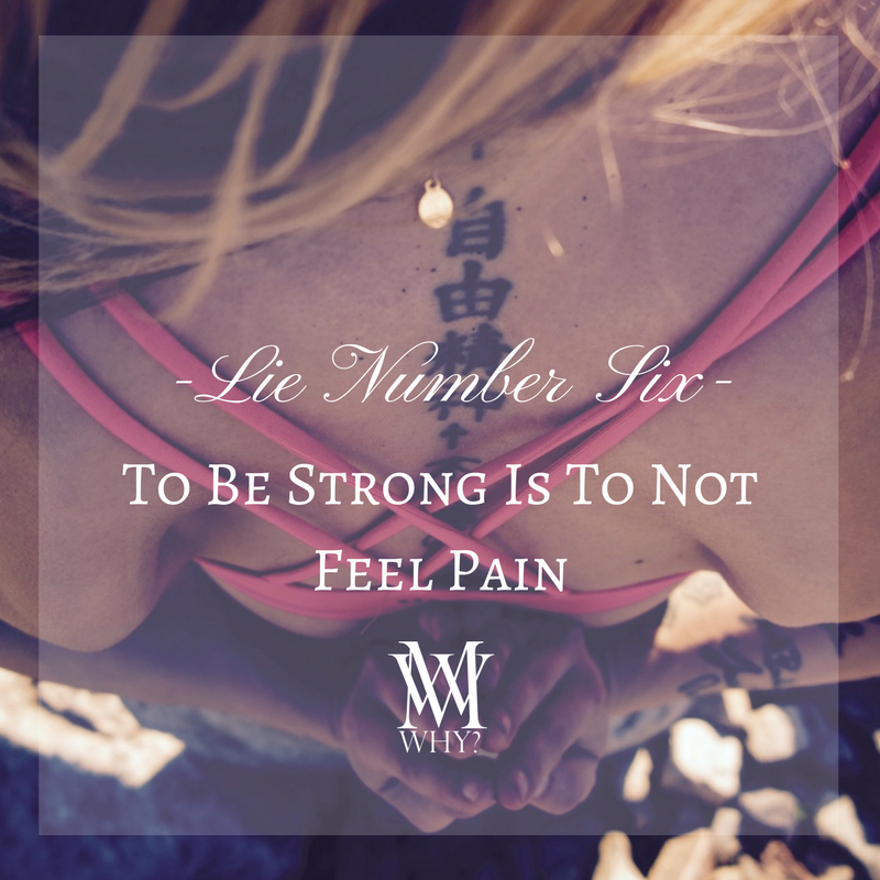To Be Strong Is To Not Feel Pain.png